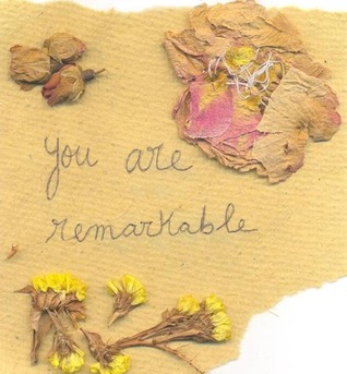 YOU ARE REMARKABLE. by Kelly Cashman