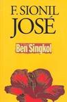 f sionil jose s works - f sionil josé, global nation, inquirernet, abril 25, 2007 (isinalin ang siping ito mula sa orihinal na nasa wikang ingles) isa sa pinakamahalagang impluho.