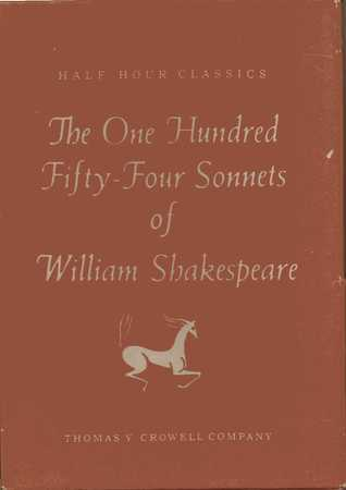 The One Hundred Fifty-Four Sonnets of William Shakespeare