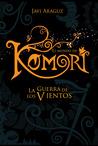 La guerra de los vientos (El mundo de Komori, #3)