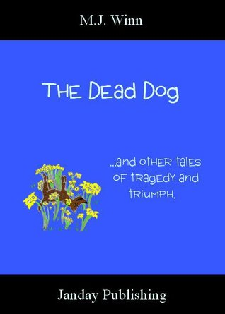 The DeadDog and Other Tales of Tragedy and Triumph