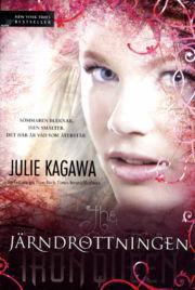 Jarndrottningen(The Iron Fey 3) - Julie Kagawa