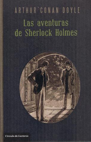 Las aventuras de Sherlock Holmes by Arthur Conan Doyle