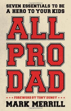 All Pro Dad by Mark Merrill