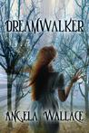 Dreamwalker (Dreamwalker, #1)