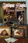 Antique Magic by Eileen  Harris