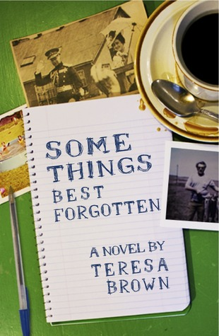 Some Things Best Forgotten by Teresa Brown