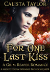 For One Last Kiss (A Grim Reaper Romance, #0.5)