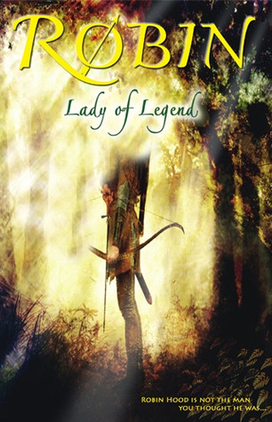 Ebook Robin: Lady of Legend (The Classic Adventures of the Girl Who Became Robin Hood) by R.M. ArceJaeger TXT!