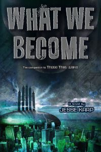 What We Become by Jesse Karp