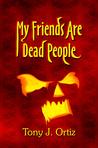 My Friends are Dead People (HMD #1)