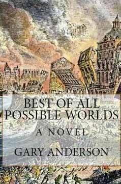 Best of All Possible Worlds: A Novel