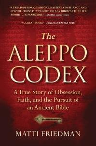 The Aleppo Codex: The True Story of Obsession, Faith, and the International Pursuit of an Ancient Bible