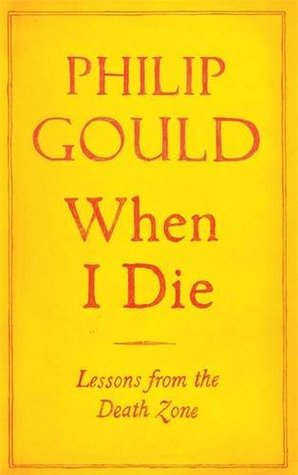 When I Die by Philip Gould