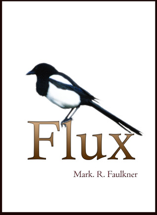 Flux by Mark R. Faulkner