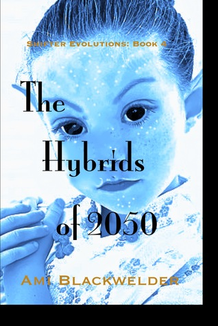 The Hybrids of 2050 by Ami Blackwelder