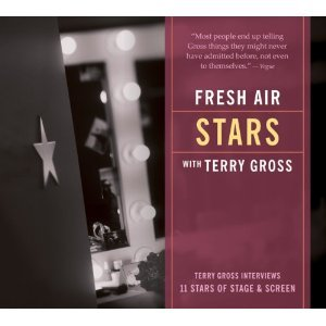 Fresh Air: Stars: Terry Gross Interviews 11 Stars of Stage and Screen [Audiobook, Unabridged] [Audio CD]