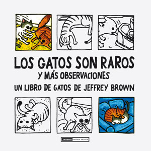 Ebook Los gatos son raros y más observaciones by Jeffrey Brown TXT!