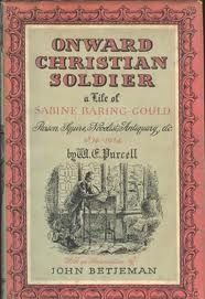 Onward Christian Soldier: A Life of Sabine Baring-Gould, Parson,Squire, Novelist, Antiquary, etc. 1834-1934