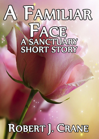 A Familiar Face (Sanctuary, #1.5)