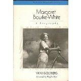 Margaret Bourke-White: A Biography