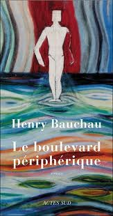 Le Boulevard périphérique by Henry Bauchau