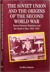 The Soviet Union and the Origins of the Second World War: Russo-German Relations and the Road to War 1933-1941