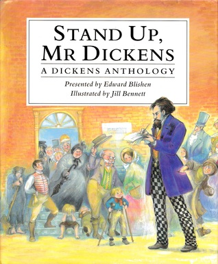 Stand Up, Mr. Dickens: A Dickens Anthology