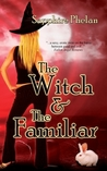 The Witch And the Familiar (Familiar #1-2)