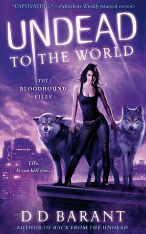 Undead to the World (The Bloodhound Files, #6)