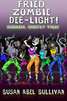 Fried Zombie Dee-light! Ghoulish, Ghostly Tales