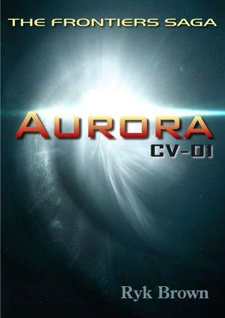 Aurora: CV-01 (The Frontiers Saga #1)