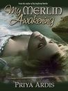 My Merlin Awakening by Priya Ardis
