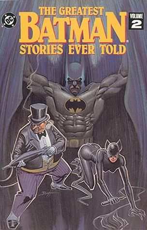Greatest Batman Stories Ever Told: Catwoman and the Penguin