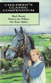 Children's Classic Compendium: Black Beauty; Wind In The Willows; The Water Babies