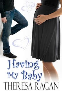 Having My Baby by Theresa Ragan
