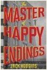 The Master of Happy Endings: A Novel
