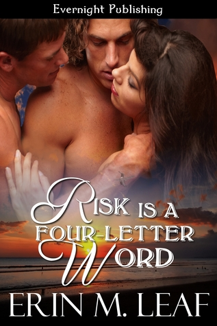 Risk Is A Four-Letter Word by Erin M. Leaf