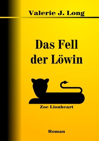 Das Fell Der Löwin (Zoe Lionheart, #3)