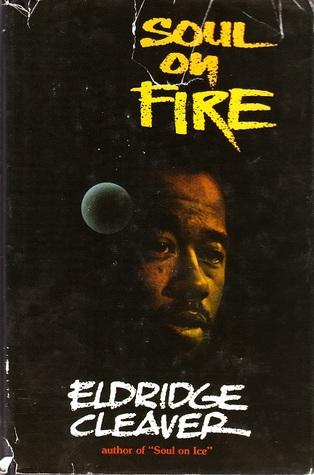 Soul On Fire by Eldridge Cleaver