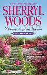 Where Azaleas Bloom by Sherryl Woods