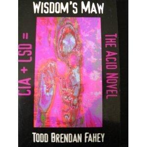 Wisdom's Maw by Todd Brendan Fahey
