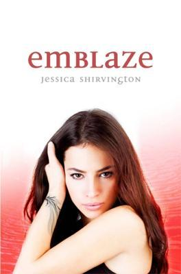 Emblaze by Jessica Shirvington
