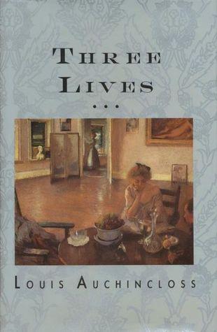 Three Lives by Louis Auchincloss