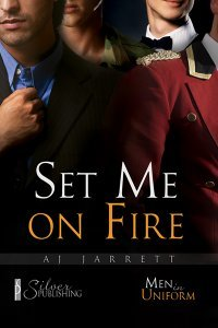 Set Me On Fire by A.J. Jarrett