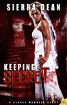 Keeping Secret by Sierra Dean