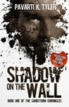Shadow on the Wall by Pavarti K. Tyler