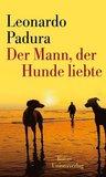 Der Mann, der Hunde liebte by Leonardo Padura