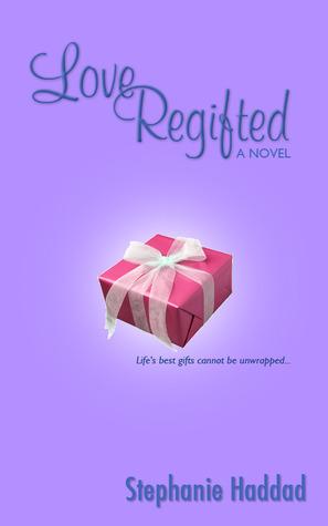 Ebook Love Regifted by Stephanie Haddad PDF!