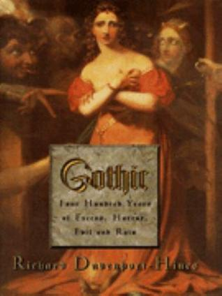 Gothic: Four Hundred Years of Excess, Horror, Evil, and Ruin